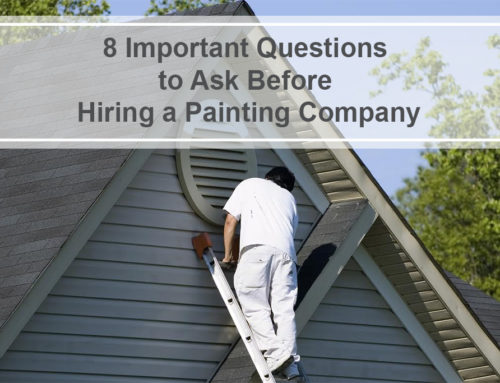 Eight Important Questions to Ask Before Hiring a Painting Company